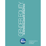 Gender Equity in Intercollegiate Athletics: A Practical Guide for Colleges and Universities