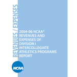 Revenue/Expenses - 2004-06 NCAA Revenues and Expenses of Division I Intercollegiate Athletics Programs Report