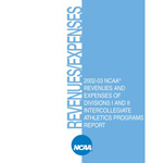 Revenues & Expenses of Div-I/II Intercollegiate Athletics Programs - Financial Trends & Relationships 2003