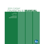 2010-2011 NCAA Division III Manual (Due Late Summer/Early Fall 2010)