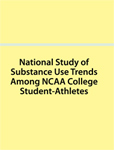 NCAA Study of Substance Use & Abuse Habits of College Students Athletes
