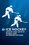 2012-13 and 2013-14 Ice Hockey  Rules and Interpretations