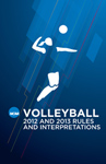 2012-2013 Women's Volleyball Rules and Interpretations (Due August 2012)