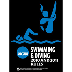 2010-2011 NCAA Swimming & Diving Rules (2 Year Publication) Due September 2009