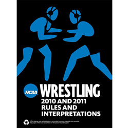 2010-2011 NCAA Wrestling Rules Book (2 Year Publication) Due September 2009