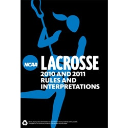 2010-2011 Women's Lacrosse Rules Book (2 Year Publication)