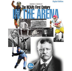 In the Arena:  The NCAA's First Century