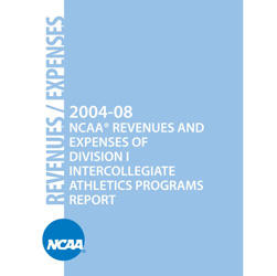 Revenues / Expenses 2004-08 — NCAA® REVENUES AND EXPENSES OF DIVISION I INTERCOLLEGIATE ATHLETICS PROGRAMS REPORT