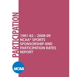 1981-82 - 2008-09 NCAA Sports Sponsorship and Participation Rates Report