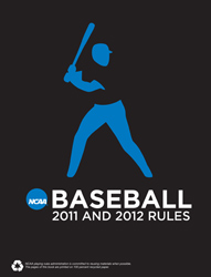 2011-2012 Baseball Rules (2 Year Publication) Due Dec 2010