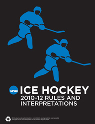 2011-2012 Ice Hockey Rules (2 Year Publication) (Sept 2010)