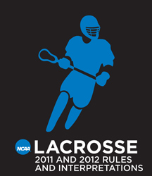 2010-2012 Men's Lacrosse Rules (2 Year Publication) (Due Dec 2010)