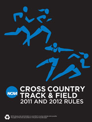 2011-2012 Men's & Womens' Cross Country & Track and Field Rules (2 Year Publication)
