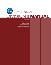 2011-2012 NCAA Division 2 Manual (Due August 2011)