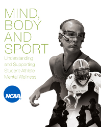 Mind, Body and Sport - Understanding and Supporting Student-Athlete Mental Wellness