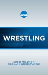 2015-16 and 2016-17 Wrestling Rules and Interpretations (2 Year Publication)