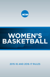 2015-2016 and 2016-2017 NCAA Women's Basketball Rules and Interpretations