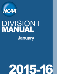 2015-2016 NCAA Division I Manual - JANUARY VERSION