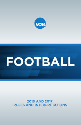 2016 and 2017 NCAA Football Rules and Interpretations