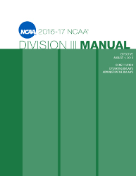 2016-2017 NCAA Division III Manual - AUGUST VERSION