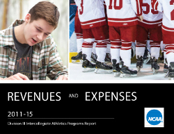 Revenues and Expenses: 2011-2015 — NCAA® DIVISION III INTERCOLLEGIATE ATHLETICS PROGRAMS REPORT