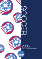 2005 NCAA Men's and Women's Soccer Rules