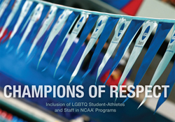 Champions of Respect — Inclusion of LGBTQ Student-Athletes and Staff in NCAA Programs
