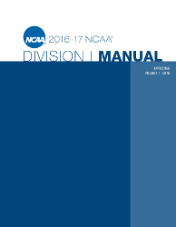 2016-2017 NCAA Division I Manual - AUGUST VERSION