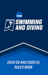 NCAA Men's and Women's Swimming and Diving Rules 2019-20 and 2020-21